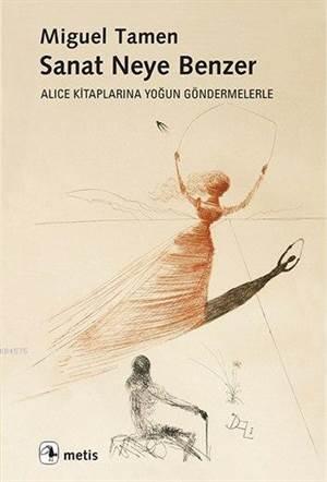 Sanat Neye Benzer; Alice Kitaplarına Yoğun Göndermelerle