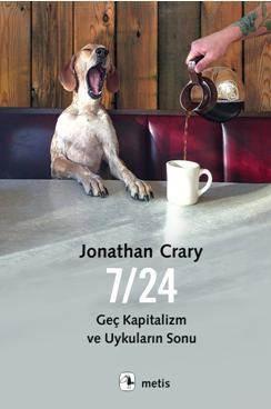 7/24: Geç Kapitalizm Ve Uykuların Sonu