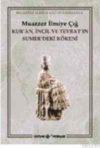 Kur'an İncil ve Tevrat'ın Sümer'deki Kökeni
