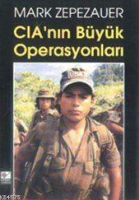 CIA'nın Büyük Operasyonları