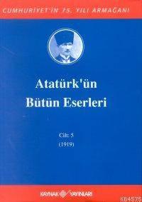 Atatürk'ün Bütün Eserleri Cilt:5