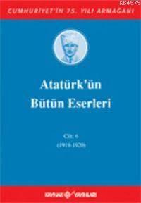 Atatürk'ün Bütün Eserleri Cilt:6