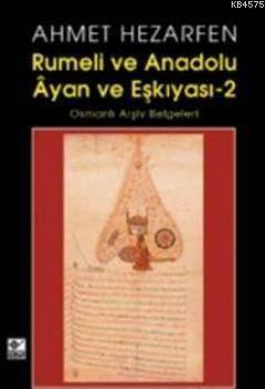 Rumeli Ve Anadolu Âyan Ve Eşkiyası 2; Osmanlı Arşiv Belgeleri