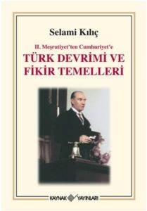 II. Meşrutiyet'ten Cumhuriyet'e  Türk Devrimi ve Fikir Temelleri