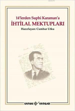 14'Lerden Suphi Karaman'a İhtilal Mektupları