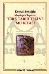 Türk Tarih Tezi ve Mu Kıtası - Mayatepek Raporları