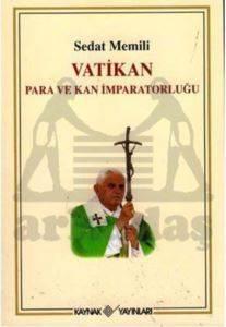 Vatikan - Para ve Kan İmparatorluğu