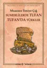 Sümerlilerde Tufan Tufan'da Türkler