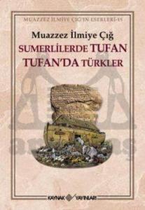 Sümerlilerde Tufan Tufan'da Türkler (1. Hamur)