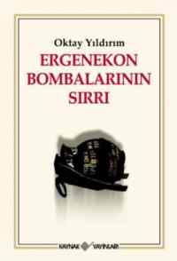 Ergenekon Bombalarının Sırrı