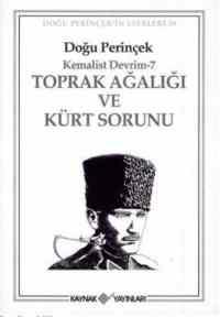 Kemalist Devrim 7 - Toprak Ağalığı ve Kürt Sorunu