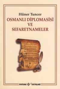 Osmanlı Diplomasisi ve Sefaretnameleri