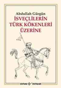 İsveçlilerin Türk Kökenleri Üzerine