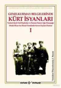 Genelkurmay Belgelerinde Kürt İsyanları I