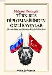 Türk - Rus Diplomasisinden Gizli Sayfalar