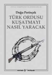 Türk Ordusu Kuşatmayı Nasıl Yaracak