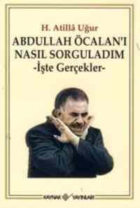 Abdullah Öcalan'ı Nasıl Sorguladım