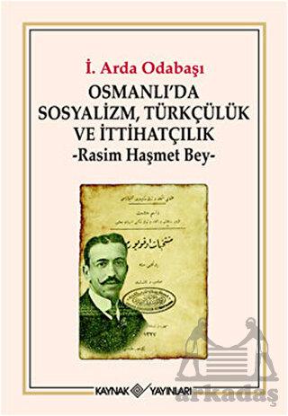 Osmanlı'da Sosyalizm,Türkçülük Ve İttahatçiılık