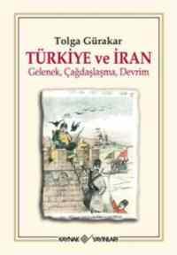 Türkiye Ve İran (Gelenek, Çağdaşlaşma, Devrim)
