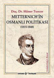 Metternich'in Osmanlı Politikası (1815-1848)