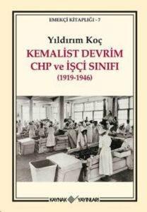 Kemalist Devrim CHP ve İşçi Sınıfı