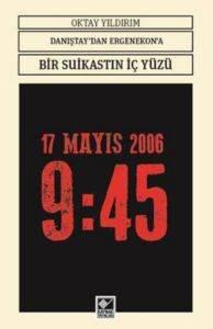 17 Mayıs 2006 9:45 Danıştay'dan Ergenekon'a Bir Suikastın İç Yüzü