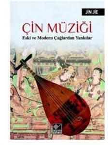 Çin Müziği Eski ve Modern Çağlardan Yankılar