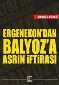 Ergenekon'dan Balyoz'a Asrın İftirası