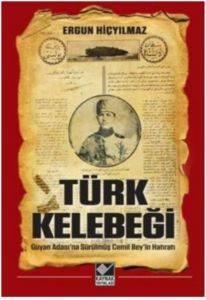 Türk Kelebeği - Guyan Adası'na Sürülmüş Cemil Bey'in Hatıratı