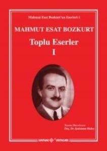 Mahmut Esat Bozkurt Toplu Eserler-I