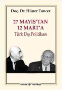 27 Mayıstan 12 Marta Türk Dış Politikası