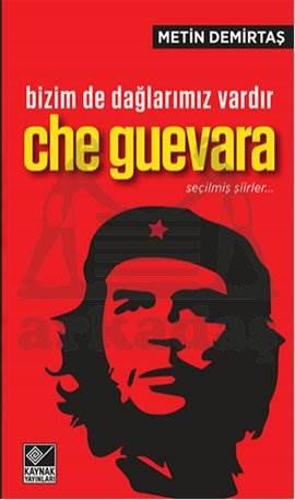 Bizim de Dağlarımız Vardır Che Guevara / Seçilmiş Şiirler