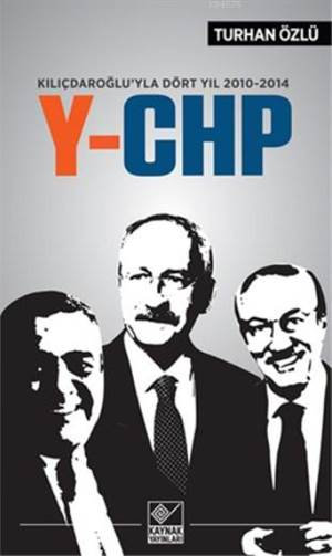 Kılıçdaroğlu'yla Dört Yıl 2010-2104 Y-CHP