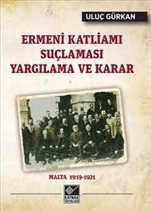 Ermeni Katliamı Suçlaması Yargılama ve Karar; Malta 1919-1921