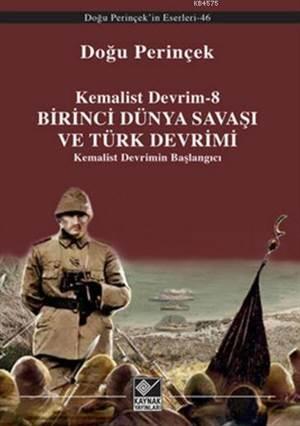 Kemalist Devrim-8 Birinci Dünya Savaşı Ve Türk Devrimi