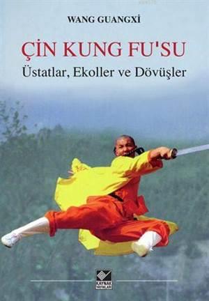 """""""Çin Kung Fu'Su Üstatlar, Ekoller Ve Dövüşler """""""