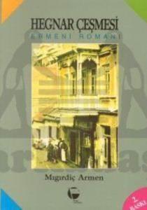 Hegnar Çeşmesi Ermeni Romanı
