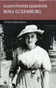 Kadın Özgürleşmesinde Rosa Luxemburg