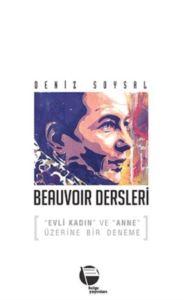 Beauvoir Dersleri; Evli Kadın Ve Anne Üzerine Bir Deneme