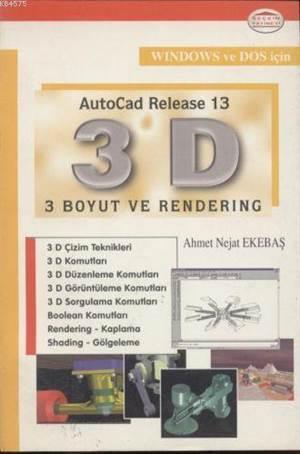 Autocad 13 3D - 3 Boyut ve Rendering; 3 Boyut ve Rendering
