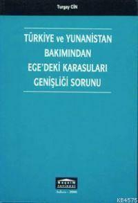 Türkiye ve Yunanistan Bakimindan; Ege´deki Karasulari Genisligi Sorunu