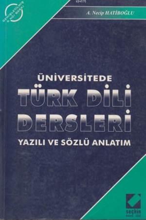 Üniversitede Türk Dili Dersleri; Yazılı Ve Sözlü Anlatım