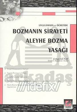 Bozmanın Sirayeti – Aleyhe Bozma Yasağı