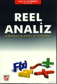 Reel Analiz; Lebesgue Ölçümü ve Integrali