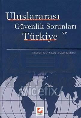 Uluslararası Güvenlik Sorunları ve Türkiye
