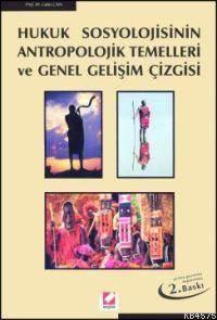 Hukuk Sosyolojisinin Antropolojik Temelleri ve Genel Gelisim Çizgisi