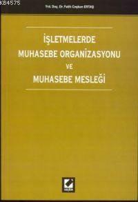 Isletmelerde Muhasebe Organizasyonu ve Muhasebe Meslegi