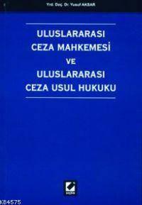 Uluslararasi Ceza Mahkemesi ve Uluslararasi Ceza Usul Hukuku