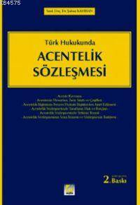 Türk Hukukunda; Acentelik Sözlesmesi