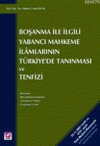 Bosanma Ile Ilgili Yabanci Mahkeme Ilamlarinin Türkiye'de Taninmasi ve Tenfizi